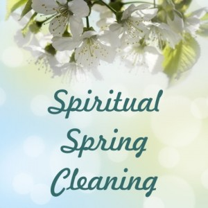 blogpic spiritualspringcleaning